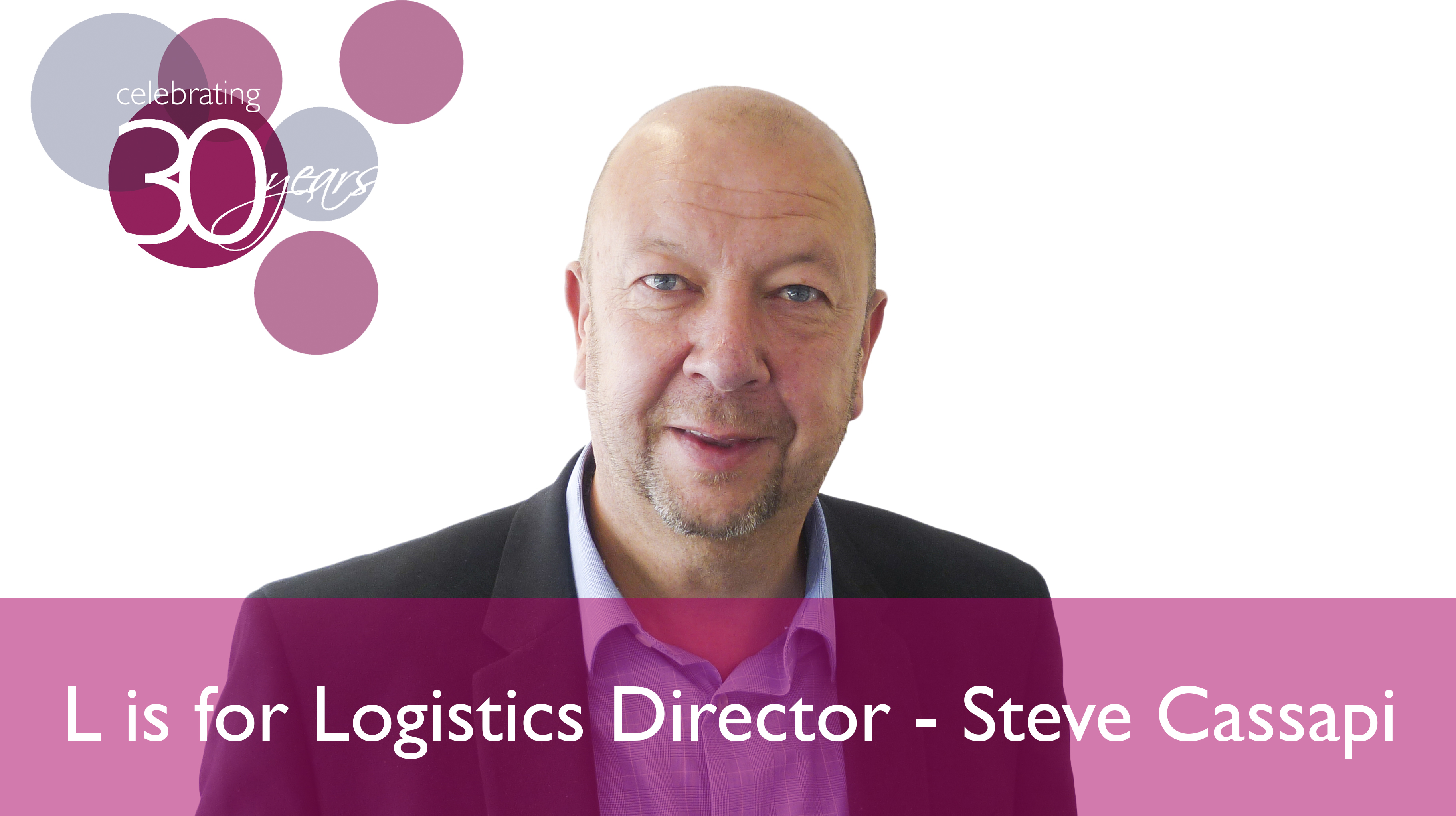 L is for… Logistics Director; Steve Cassapi