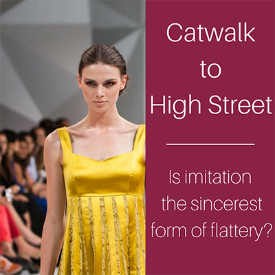 Catwalk to High Street: Is imitation the sincerest form of flattery?