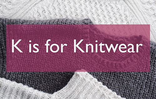 K is for… Knitwear